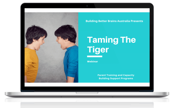 Taming the Tiger Webinar by Building Better Brains Australia
