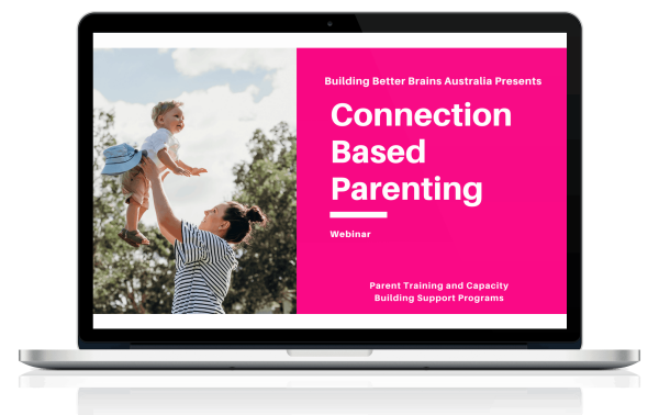 Connection Based Parenting Webinar by Building Better Brains Australia