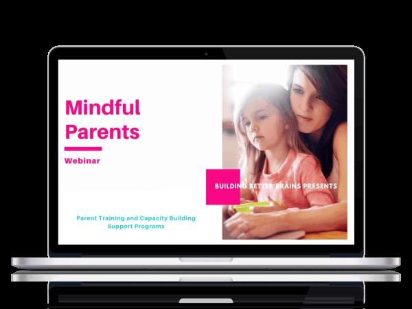 Mindful Parents Webinar by Building Better Brains Australia
