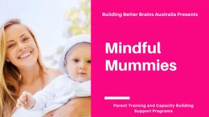 Mindful Mummies Parent Training