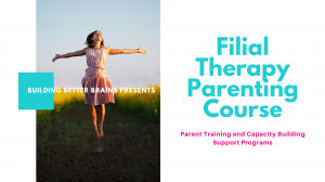 Filial Therapy Parenting Course