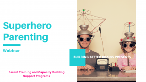 Superhero Parenting (Dad Edition) by Building Better Brains Australia - Course Cover Photo