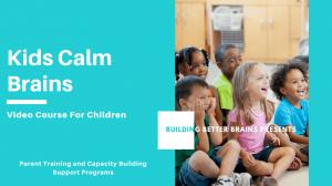 Kids Calm Brains Mini Course for Children
